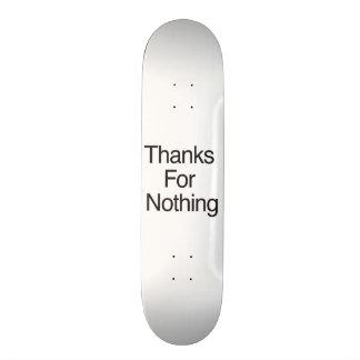Thanks For Nothing Skate Deck