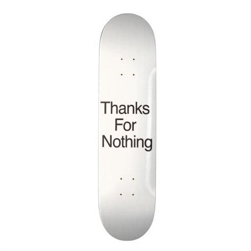 Thanks For Nothing Custom Skate Board