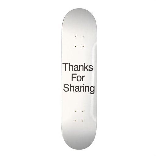 Thanks For Sharing Skate Deck