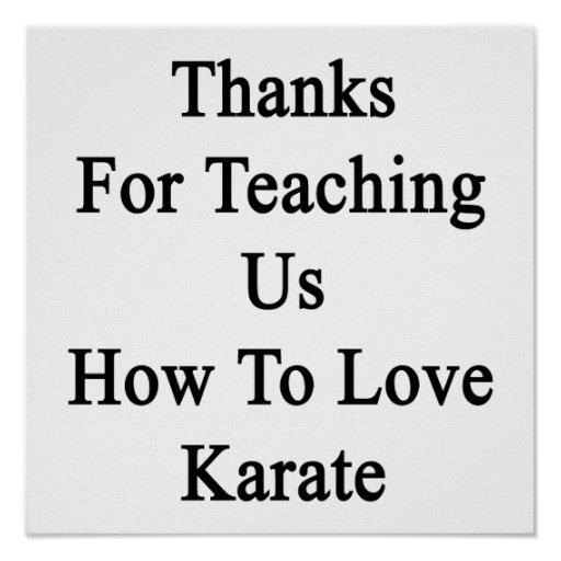 Thanks For Teaching Us How To Love Karate