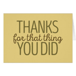 Thanks for that thing you did card | Green/Yellow