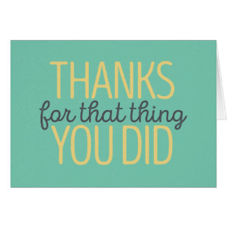 Thanks for that thing you did card | Yellow/Green
