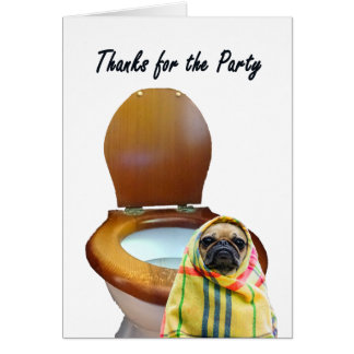 Thanks for the party, pug dog and toilet, humor card