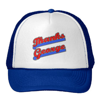 Thanks George Baseball Font Tshirts, Buttons Trucker Hat