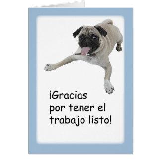 Thanks Job Well Done Spanish, Pug Dog Greeting Card