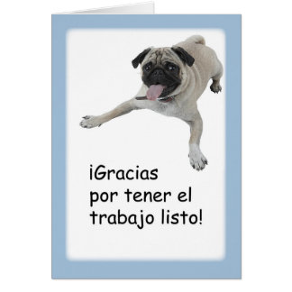 Thanks Job Well Done Spanish, Pug Dog Greeting Card