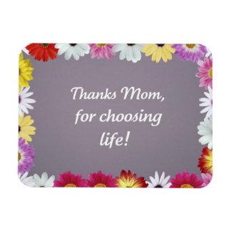 Thanks Mom, for choosing life! Rectangular Photo Magnet