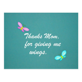 Thanks Mom, for giving me wings. Postcard