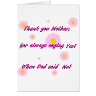 Thanks Mom for Saying Yes! Mothers Day Card