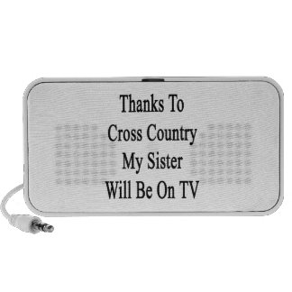 Thanks To Cross Country My Sister Will Be On TV Mp3 Speaker