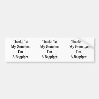 Thanks To My Grandma I'm A Bagpiper Bumper Sticker
