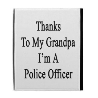 Thanks To My Grandpa I m A Police Officer iPad Folio Cases