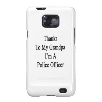 Thanks To My Grandpa I m A Police Officer Samsung Galaxy SII Covers