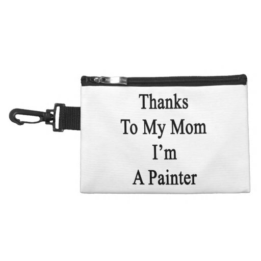 Thanks To My Mom I'm A Painter Accessories Bag