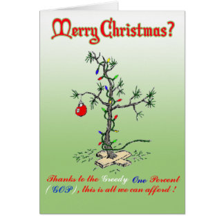 Thanks to the Greedy One Percent Funny Christmas C Greeting Card