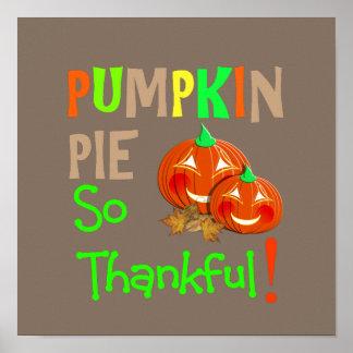 Thanksgiving Day Cute Pumpkin Pie Thankful Novelty Poster