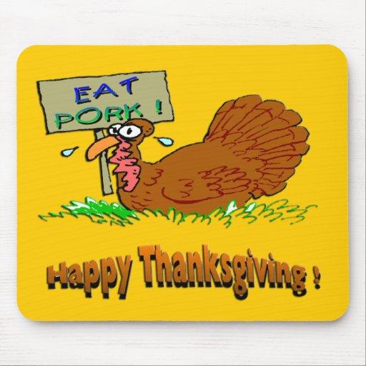 Thanksgiving Eat Pork Mousepads
