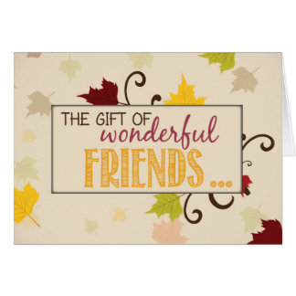 Thanksgiving Gift of Friends Leaves Greeting Card