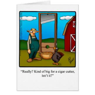 "Thanksgiving Humor ""Cigar Cutter"" Greeting Card"