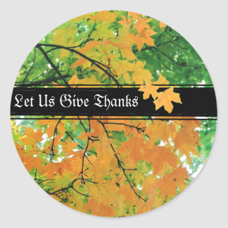 Thanksgiving Let Us Give Thanks Round Sticker