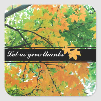 Thanksgiving Let Us Give Thanks Square Sticker
