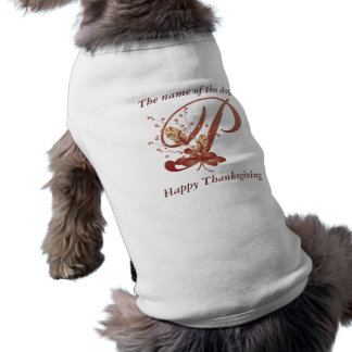 Thanksgiving monogram Letter P Dog Shirt