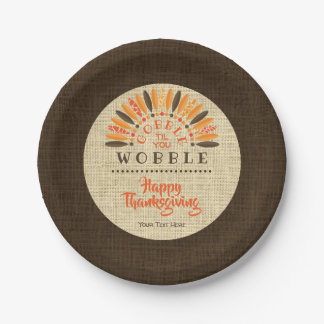 Thanksgiving Rustic Burlap GOBBLE TIL YOU WOBBLE Paper Plate