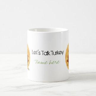 Thanksgiving - Talk Turkey Classic White Coffee Mug