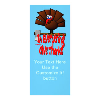 Thanksgiving Turkey - In EVERYTHING Give Thanks Full Color Rack Card