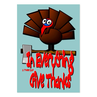 Thanksgiving Turkey - In EVERYTHING... Tract Card Pack Of Chubby Business Cards