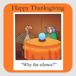 """Thanksgiving """"Why the Silence?"""" Stickers"""