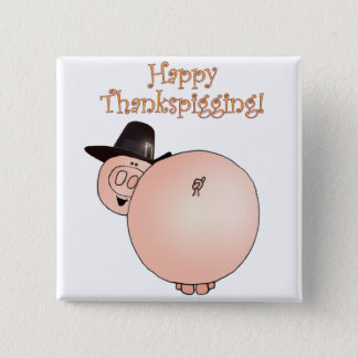 """Thankspigging"" Funny Cartoon Pig Thanksgiving 15 Cm Square Badge"