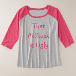 """That Attitude is Ugly"" Women's Plus Plus Size Raglan T-Shirt"