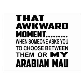 That awkward moment Arabian Mau. Postcard