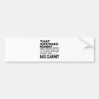 That Awkward Moment Bass Clarinet Designs Bumper Sticker