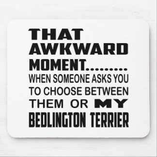 That awkward moment Bedlington Terrier. Mouse Pad