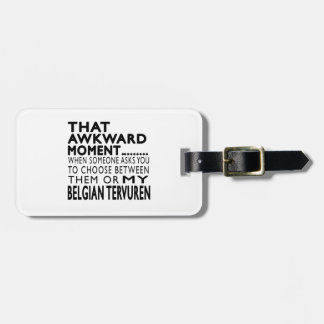 That Awkward Moment Belgian Tervuren Tags For Luggage