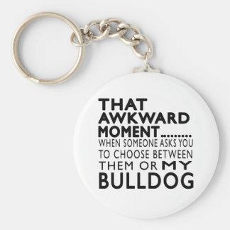 That Awkward Moment Bulldog Keychain