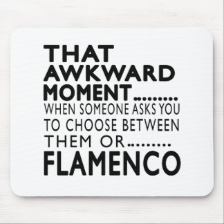That Awkward Moment Flamenco Designs Mouse Pad