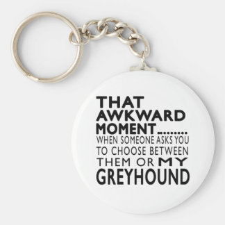 That Awkward Moment Greyhound Key Chains