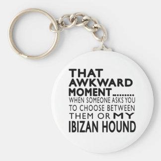 That Awkward Moment Ibizan Hound Keychain