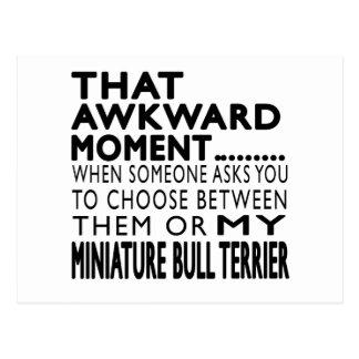 That Awkward Moment Miniature Bull Terrier Post Card