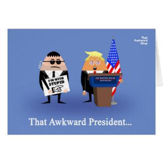 That Awkward President Card