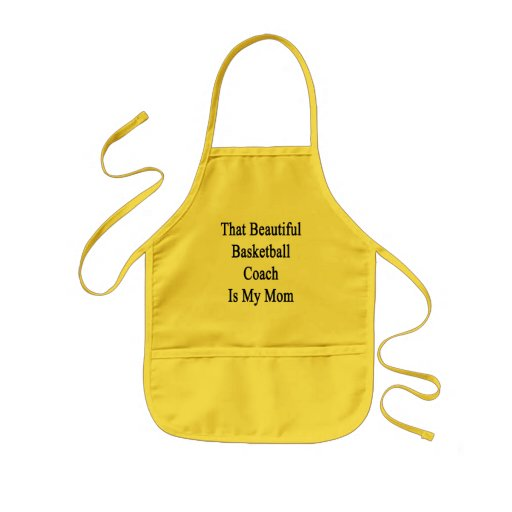 That Beautiful Basketball Coach Is My Mom Apron
