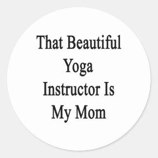 That Beautiful Yoga Instructor Is My Mom Sticker