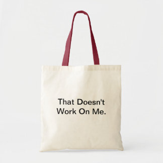 That Doesn't Work On Me Canvas Bag