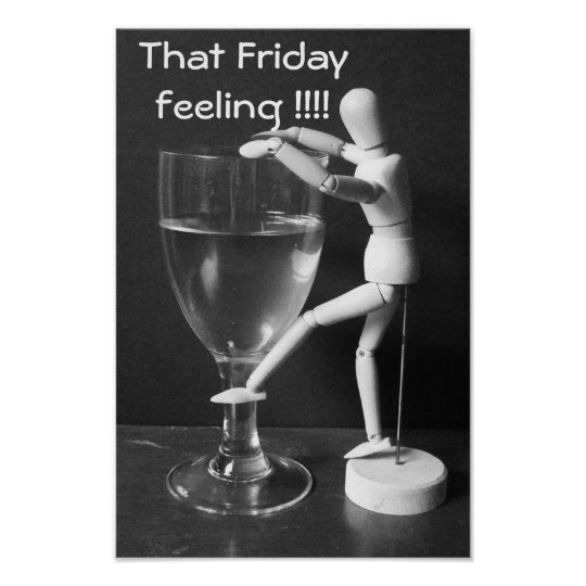 That Friday feeling !!!! Poster