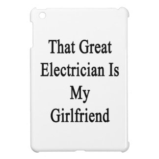 That Great Electrician Is My Girlfriend Case For The iPad Mini