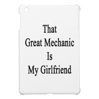 That Great Mechanic Is My Girlfriend iPad Mini Covers