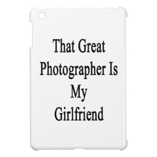 That Great Photographer Is My Girlfriend iPad Mini Covers